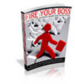 Thumbnail Fire Your Boss And Join The Internt Marketing Revolution Plr
