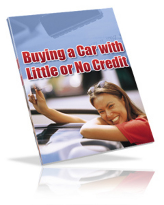 Product picture Buying a Car With Little or No Credit PLR