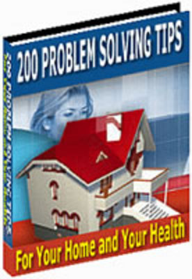 Product picture 200 Problem Solving Tips For Your Home and Your Health PLR