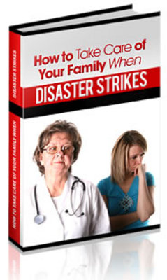 Product picture How to take care of your family when disaster strikes